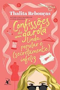 Confissões de uma garota linda, popular e (secretamente) infeliz (Confissões #3)